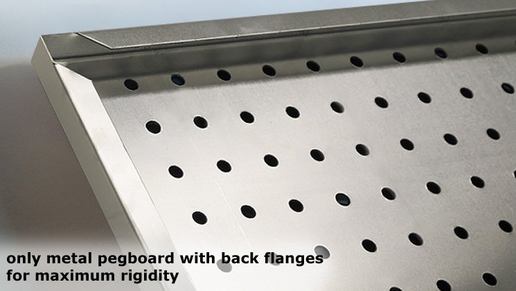 Only metal pegboard with back flanges for maximum rigidity